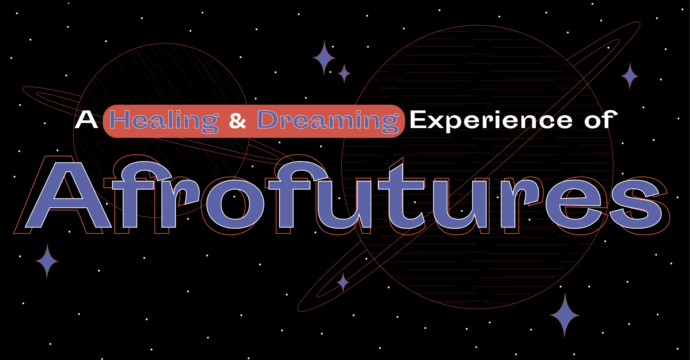 Portal: A Healing & Dreaming Experience of Afrofutures